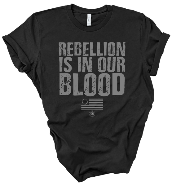 REBELLION IS IN OUR BLOOD | UNISEX