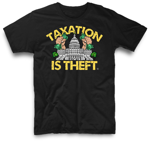 TAXATION IS THEFT | UNISEX
