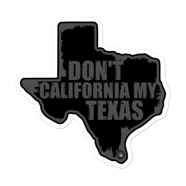 DON'T CALIFORNIA MY TEXAS VINYL DECAL