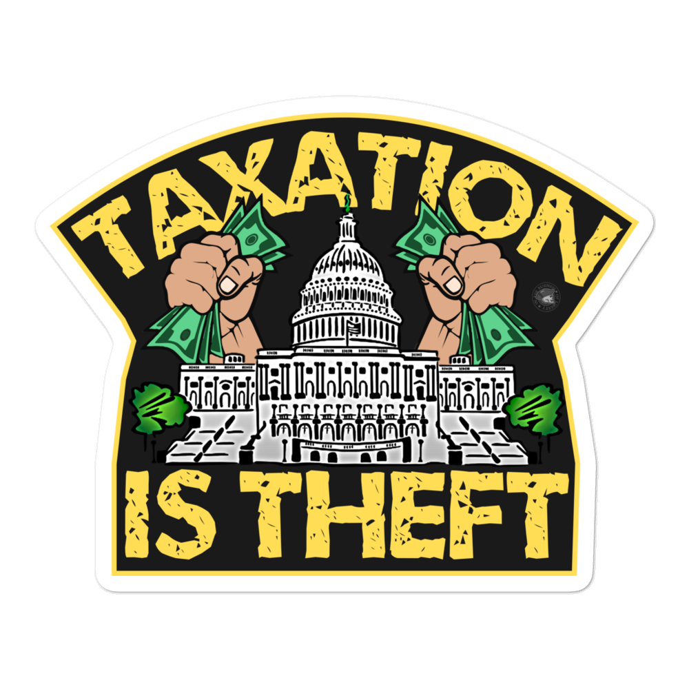 TAXATION IS THEFT VINYL DECAL
