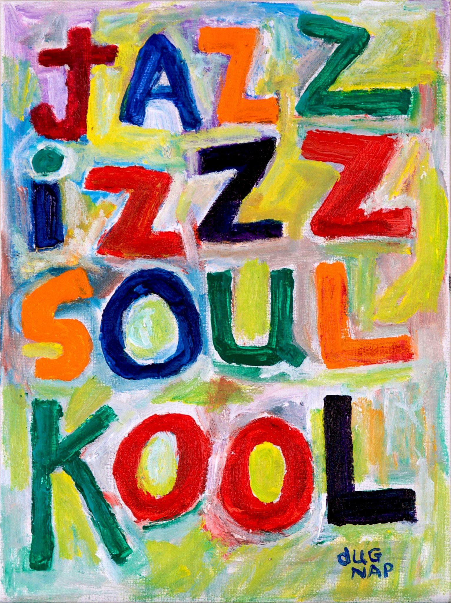 Jazz Izzz Soul Kool - 9 x 12 Oil on Board - dug Nap Art