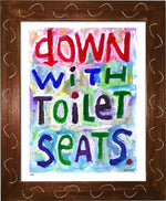 P471 - Down With Toilet Seats - dug Nap Art