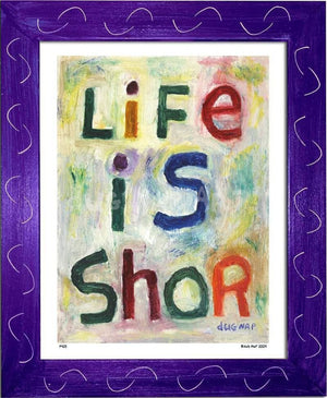 P425 - Life Is Shor Framed Print / Small (8.5 X 11) Purple Art