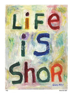 P425 - Life Is Shor Unframed Print / Small (8.5 X 11) No Frame Art