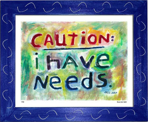 P433 - I Have Needs Framed Print / Small (8.5 X 11) Blue Art
