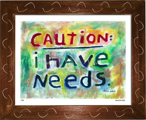 P433 - I Have Needs Framed Print / Small (8.5 X 11) Brown Art