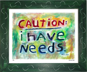 P433 - I Have Needs Framed Print / Small (8.5 X 11) Green Art