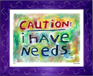 P433 - I Have Needs Framed Print / Small (8.5 X 11) Purple Art