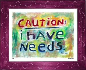 P433 - I Have Needs Framed Print / Small (8.5 X 11) Violet Art