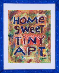 P439 Home Sweet Tiny Apt 16x20 Framed w/ Mat - dug Nap Art