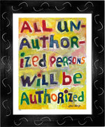 P463 - All Unauthorized Persons Framed Print / Small (8.5 X 11) Black Art