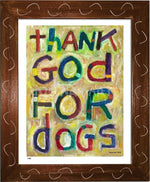 P473 - Thank God For Dogs Framed Print / Small (8.5 X 11) Brown Art