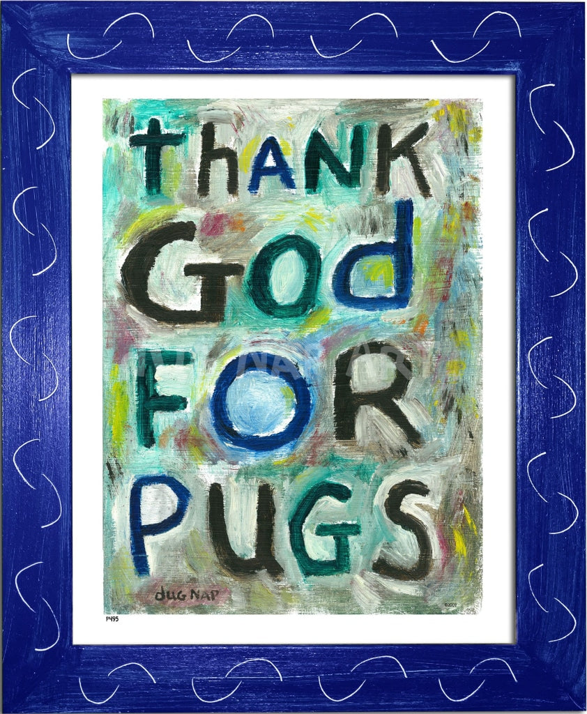 p495 - Thank God For Pugs - dug Nap Art