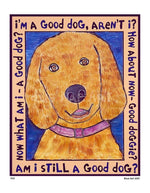 P519 - Good Dog (Golden Retriever) Unframed Print / Small (8.5 X 11) No Frame Art