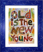 P631 - Old Is The New Young Framed Print / Small (8.5 X 11) Blue Art