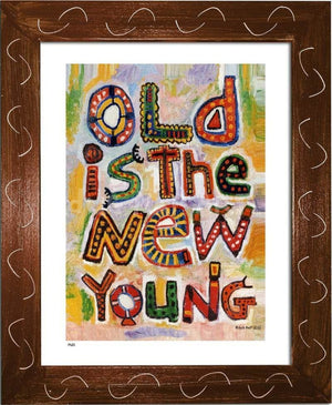 P631 - Old Is The New Young Framed Print / Small (8.5 X 11) Brown Art