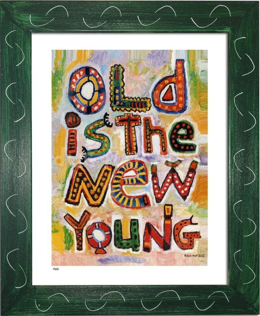 P631 - Old Is The New Young Framed Print / Small (8.5 X 11) Green Art