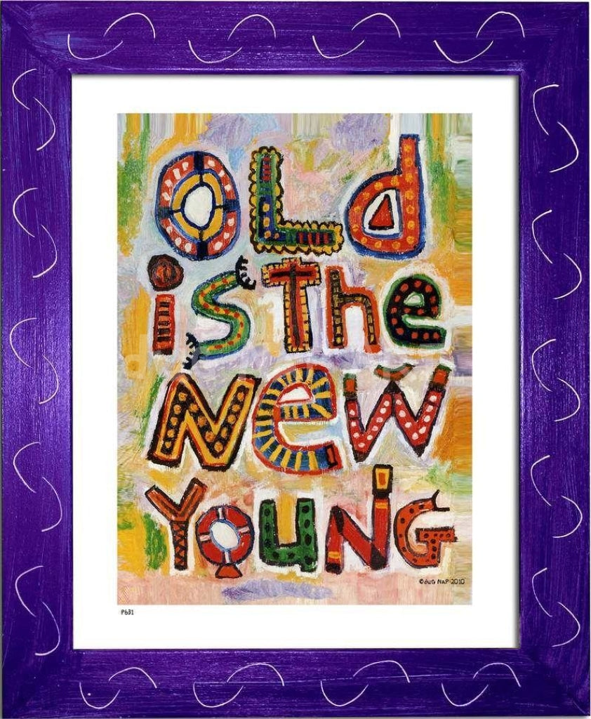 P631 - Old Is The New Young Framed Print / Small (8.5 X 11) Purple Art