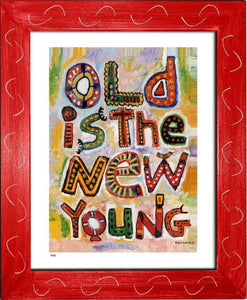 P631 - Old Is The New Young Framed Print / Small (8.5 X 11) Red Art