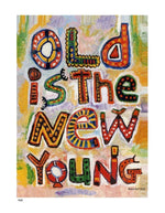 P631 - Old Is The New Young Unframed Print / Small (8.5 X 11) No Frame Art