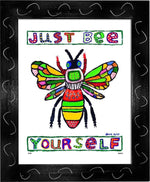 P674 - Just Bee Yourself Framed Print / Small (8.5 X 11) Black Art