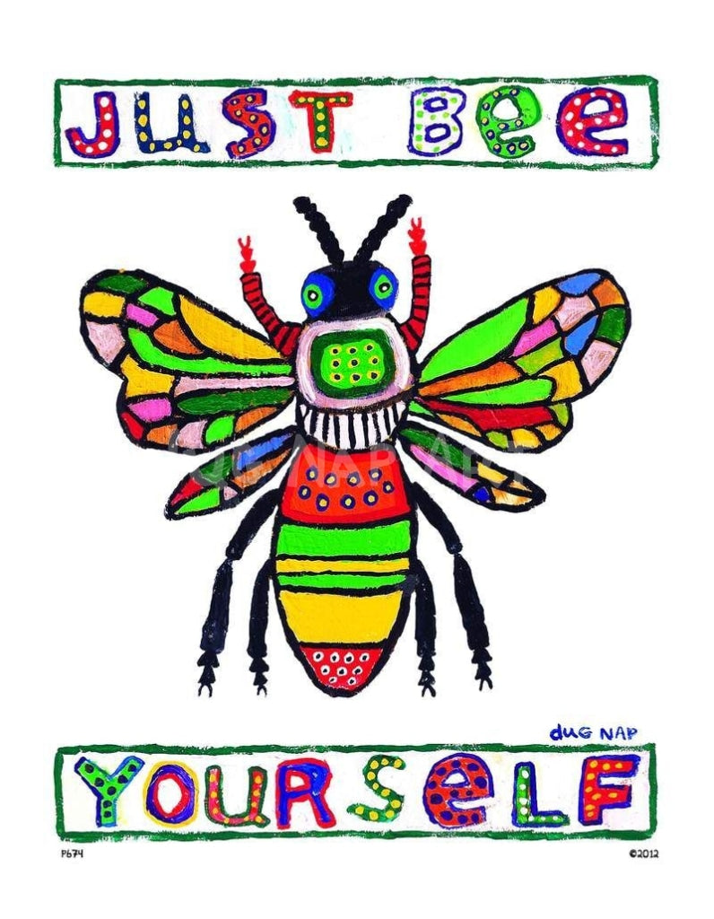 P674 - Just Bee Yourself Unframed Print / Small (8.5 X 11) No Frame Art