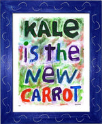 P711 - Kale Is The New Carrot Art