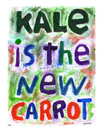 P711 - Kale Is The New Carrot Unframed Print / Big (16 X 20) No Frame Art
