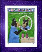 P725 - Be A Good Bear Framed Print / Small (8.5 X 11) Purple Art