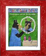 P725 - Be A Good Bear Framed Print / Small (8.5 X 11) Red Art
