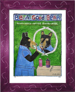P725 - Be A Good Bear Framed Print / Small (8.5 X 11) Violet Art