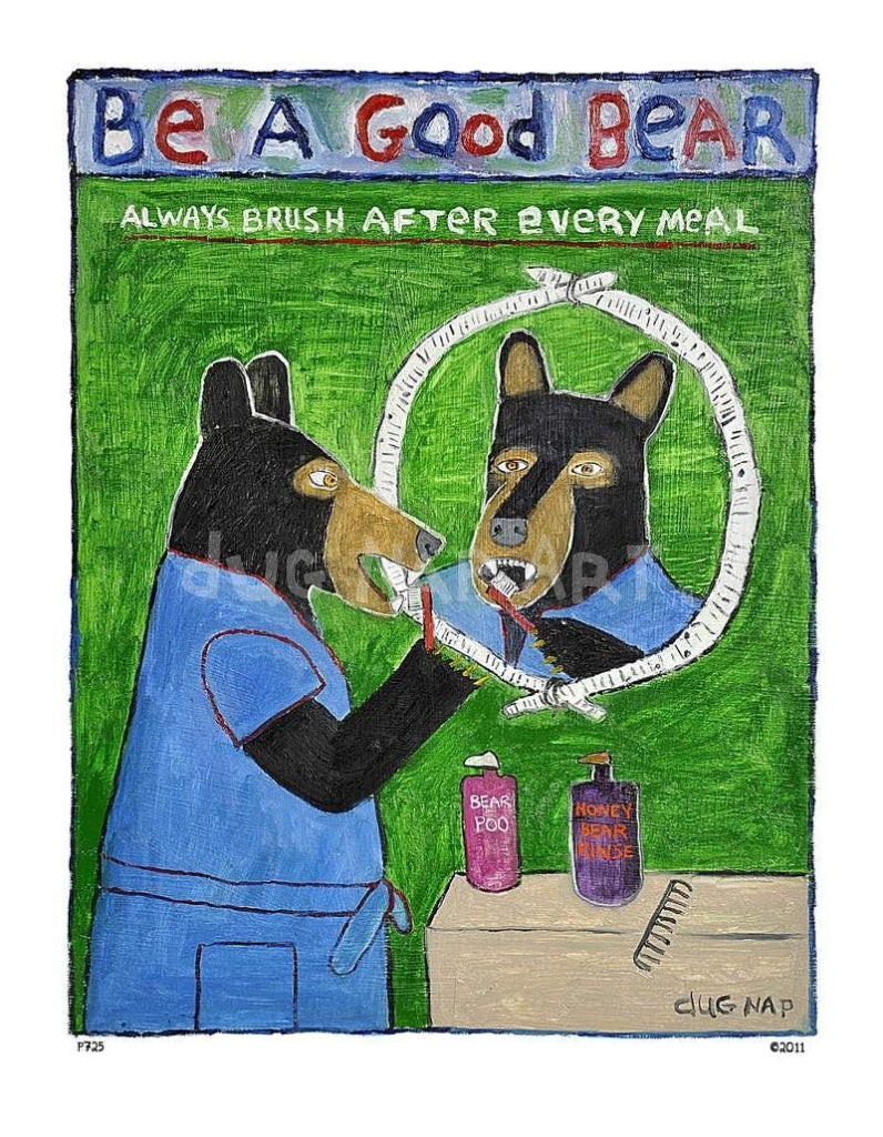 P725 - Be A Good Bear Unframed Print / Big (16 X 20) No Frame Art