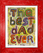 P745 - Best Dad Ever Framed Print / Small (8.5 X 11) Red Art