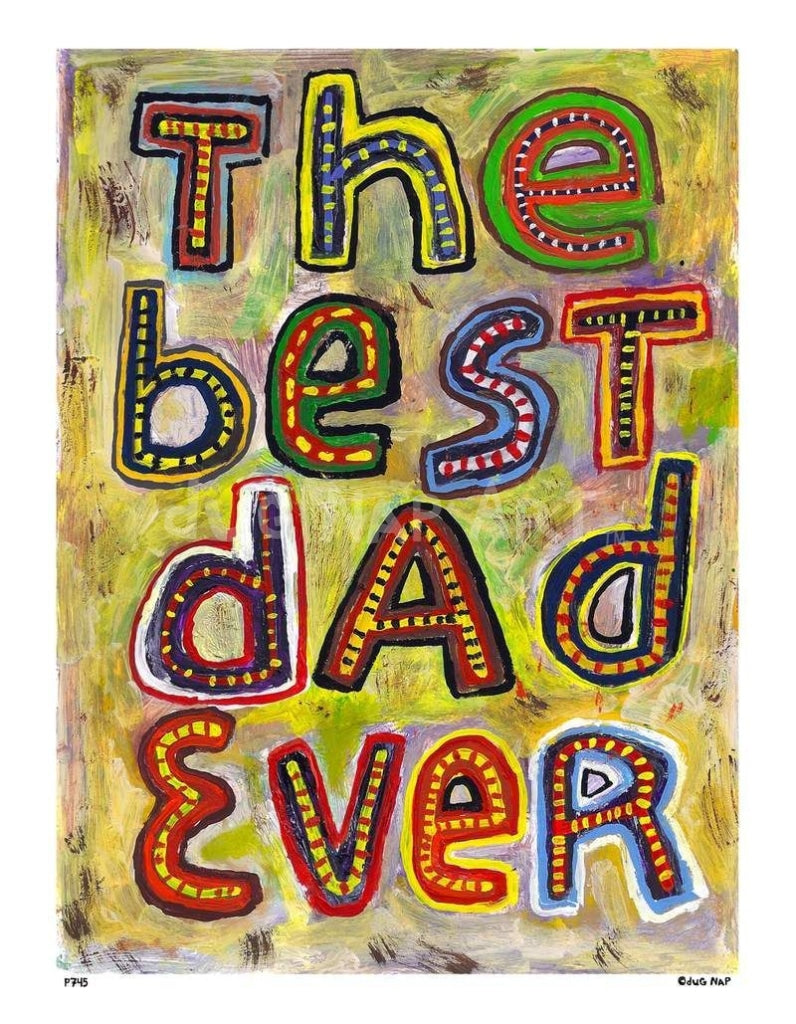 P745 - Best Dad Ever Unframed Print / Big (16 X 20) No Frame Art