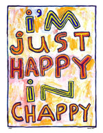 P764 - Happy In Chappy Unframed Print / Big (16 X 20) No Frame Art