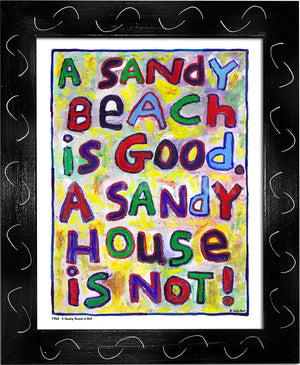 P768 - Sandy House Is Not Framed Print / Small (8.5 X 11) Black Art