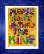 P781 - Dont Disturb The King Framed Print / Small (8.5 X 11) Blue Art
