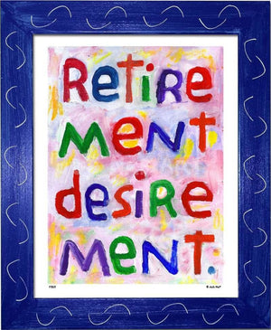 P787 - Retirement Desirement Framed Print / Small (8.5 X 11) Blue Art