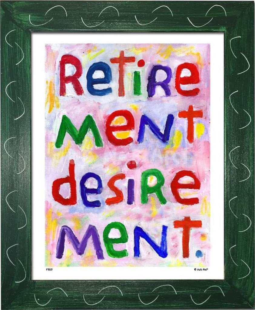 P787 - Retirement Desirement Framed Print / Small (8.5 X 11) Green Art