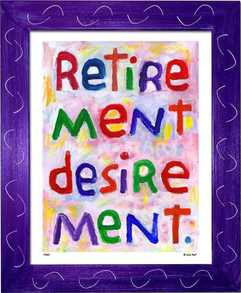 P787 - Retirement Desirement Framed Print / Small (8.5 X 11) Purple Art