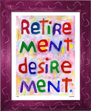 P787 - Retirement Desirement Framed Print / Small (8.5 X 11) Violet Art