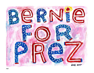 P837 - Bernie For Prez Unframed Print / Small (8.5 X 11) No Frame Art
