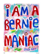 P867 - Bernie Maniac Unframed Print / Big (16 X 20) No Frame Art