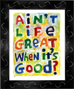 P945 - Aint Life Great Framed Print / Small (8.5 X 11) Black Art