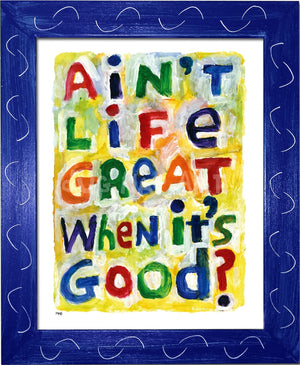 P945 - Aint Life Great Framed Print / Small (8.5 X 11) Blue Art