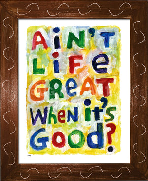 P945 - Aint Life Great Framed Print / Small (8.5 X 11) Brown Art