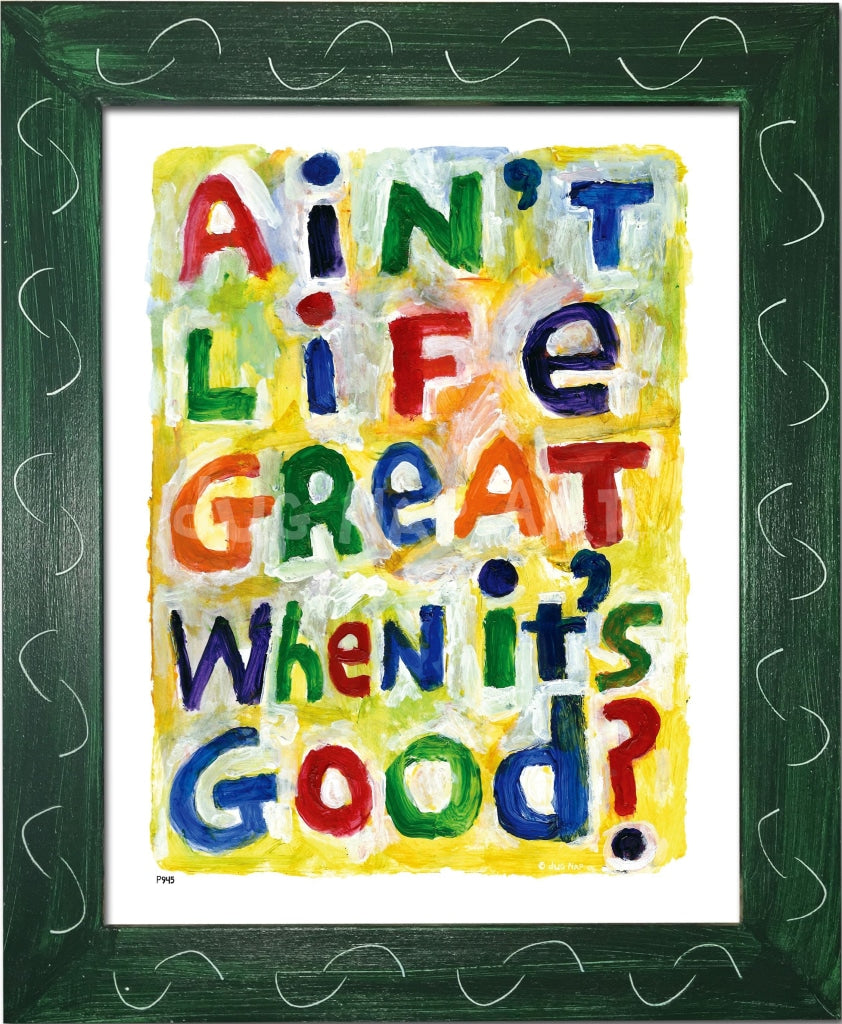 P945 - Aint Life Great Framed Print / Small (8.5 X 11) Green Art