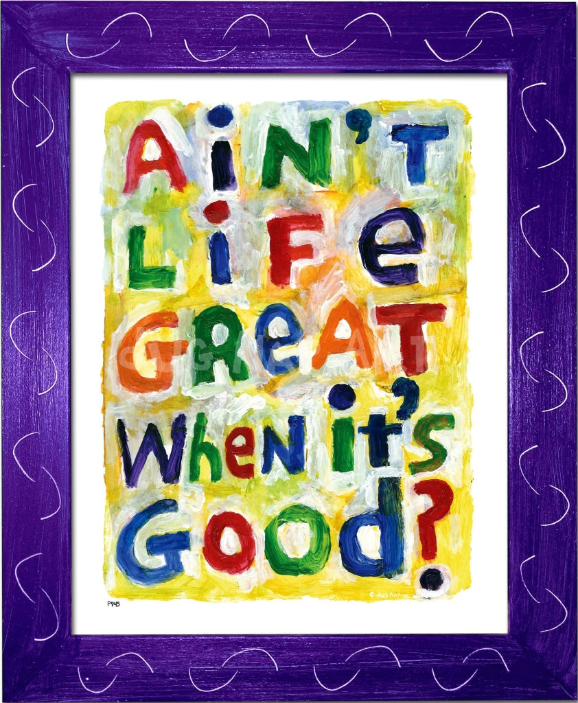 P945 - Aint Life Great Framed Print / Small (8.5 X 11) Purple Art