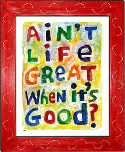 P945 - Aint Life Great Framed Print / Small (8.5 X 11) Red Art