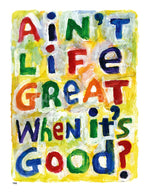 P945 - Aint Life Great Unframed Print / Small (8.5 X 11) No Frame Art
